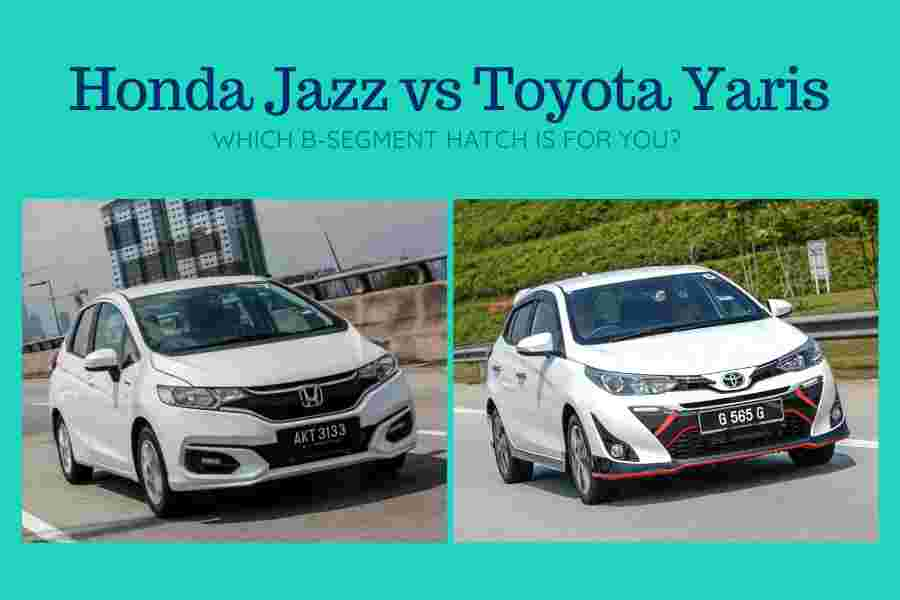 Which is better for you: 2017 Honda Jazz or 2019 Toyota Yaris?